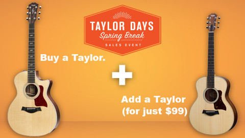 Taylor Days Spring Break Sales Event - Add another for $99