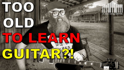 ​Am I too old to learn to play the guitar?