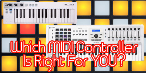 Which MIDI Controller Is Right For You?
