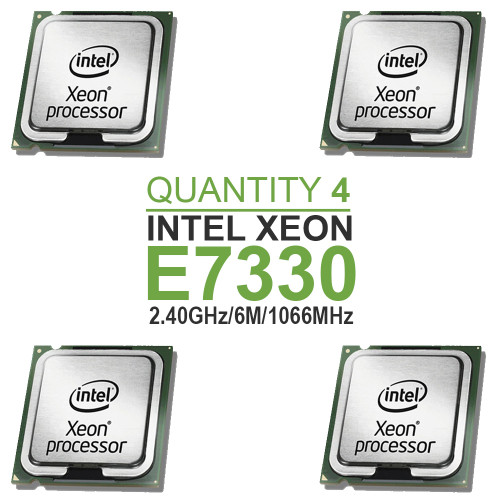 Qty 4 | Intel Xeon E7330 Quad Core Processors 2.40GHz/6M/1066MHz