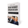 Board Member Orientation - The Concise and Complete Guide to Nonprofit Board Service