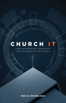 Church IT: Using Information Technology for the Mission of the Church