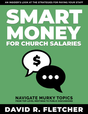 Smart Money for Church Salaries, David R Fletcher