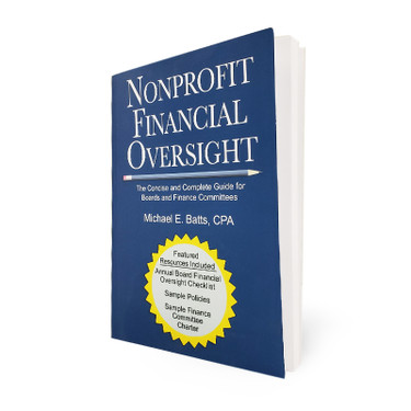 Nonprofit Financial Oversight - The Concise and Complete Guide for Board and Finance Committees
