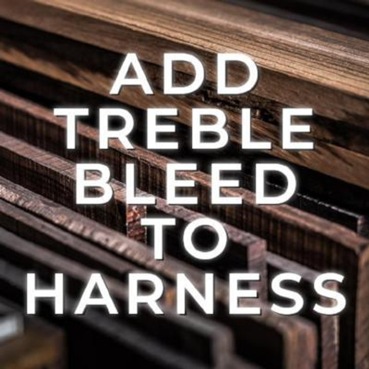 Add Treble Bleed to Wiring Hrness