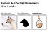 Custom Pet Ornament - Pet Portrait (Dog, Cat & Other Animals)