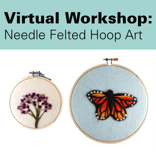 Virtual Workshop - Needle Felted Hoop Art