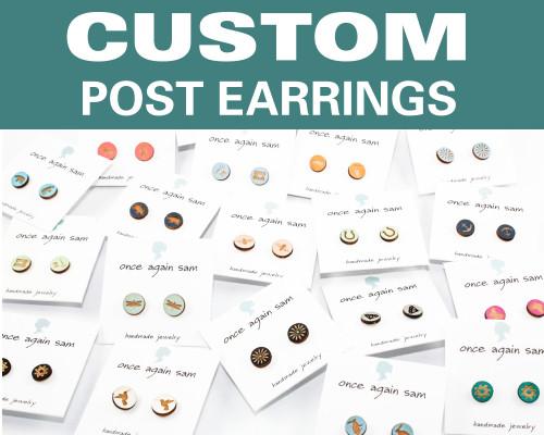 Custom Post Earrings - Any Design / Any Color