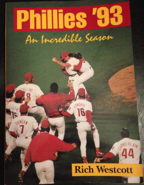 Phillies '93 An Incredible Season By Rich Westcott Signed by 29 Players and Coaches.