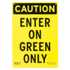"""Caution """"Enter On Green Only"""" Interior Dock Sign"""