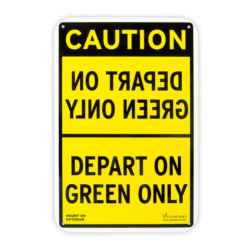 """Caution """"DEPART ON GREEN ONLY"""" Aluminum Sign"""