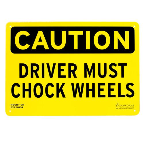 "10"" x 14"" ""Driver Must Chock Wheels"" Laminated Aluminum Sign"