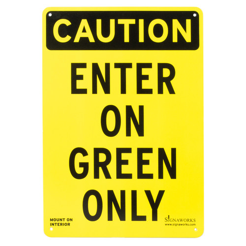 "Caution ""Enter On Green Only"" Interior Dock Sign"