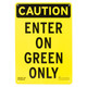"9"" x 12"" Enter On Green Only Sign"
