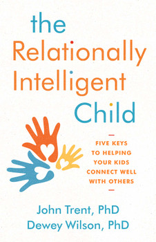 The Relationally Intelligent Child - Paperback (FREE SHIPPING)