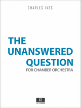 """Charles Ives """"The Unanswered Question"""" Score and Parts"""