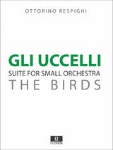 Respighi: Gli Uccelli, for Small Orchestra, Score and Parts.