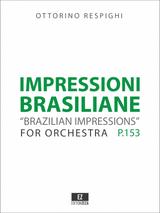Respighi: Impressioni Brasiliane for Orchestra, Score and Parts