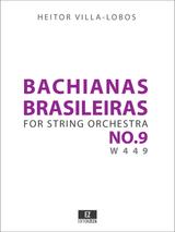 Villa-Lobos Bachianas Brasileiras No.9 for String Orchestra, Score and Parts