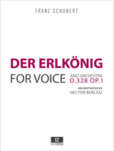Schubert, F. - Der Erlkönig, for Voice and Orchestra D.328 OP.1 orch. by Hector Berlioz