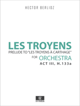 """Berlioz, H. - Les Troyens - Prelude to """"Les Troyens a Carthage"""" H. 133a Score and Parts."""