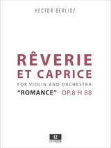 Berlioz, H. - Reverie et Caprice, Romance for Violin and Orchestra Op.8 H 88