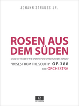 Strauss Jr. (II), J. - Rosen aus dem Süden (Roses from the South) Walzer Op.388 Score & Parts