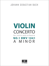 Bach, J.S. - Violin Concerto in A minor No.1 BWV 1041 for Violin and Orchestra, Score and Parts