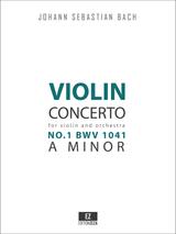 Bach, J.S. - Violin Concerto in A minor No.1 BWV 1041 for Violin and Orchestra, Score and Parts