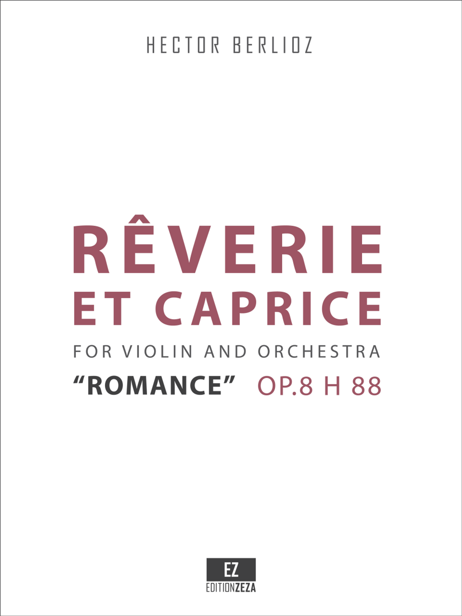 Berlioz - Reverie et Caprice, Romance for Violin and Orchestra Op 8 H 88