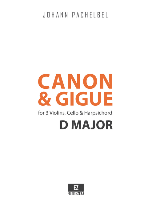 Pachelbel, F. - Canon and Gigue in D Major for 3 Violins, Cello and Harpsichord