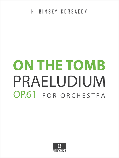 Rimsky-Korsakov, N. - On the Tomb Op.61 Praeludium for Orchestra, Score and Parts.
