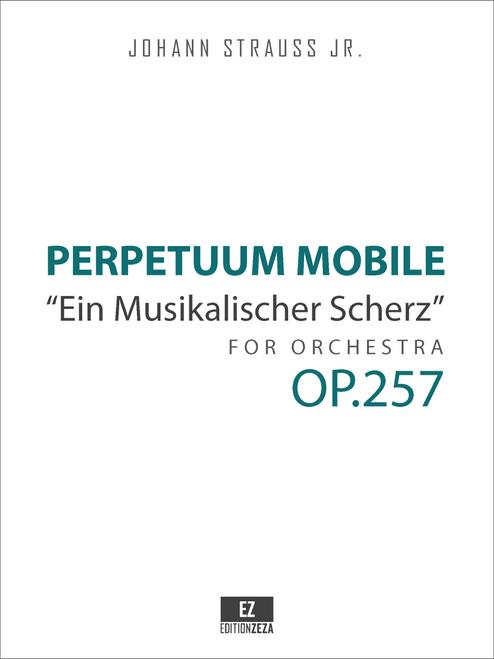 """Strauss Jr. (II), J. - Perpetuum Mobile Op.257 , """"Ein Musikalischer Scherz"""" for Orchestra, Score and Parts."""