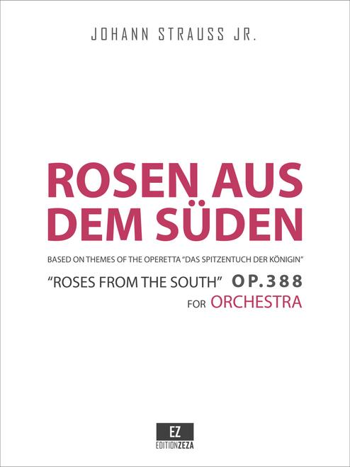 Strauss Jr. (II), J. - Rosen aus dem Süden (Roses from the South) Walzer Op.388 Score & Parts