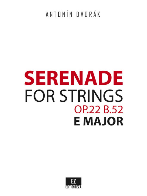 Dvorak, A. - Serenade for Strings in E Major Op.22 B.52 Score and Parts.