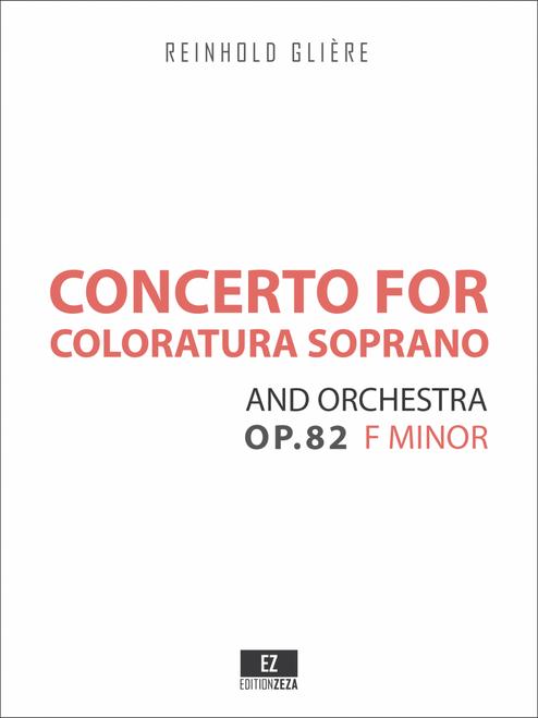 sheet music Gliere Concerto for Coloratura Soprano and Orchestra Op.82 , Score and Parts.