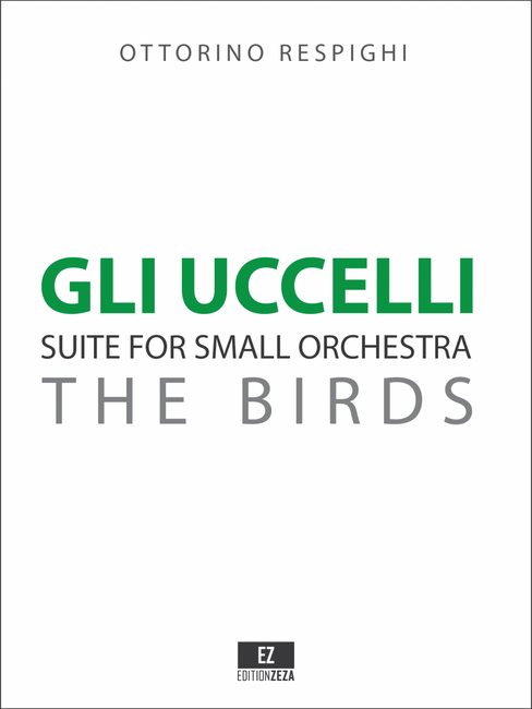 Respighi: Gli Uccelli, for Small Orchestra, Score and Parts.