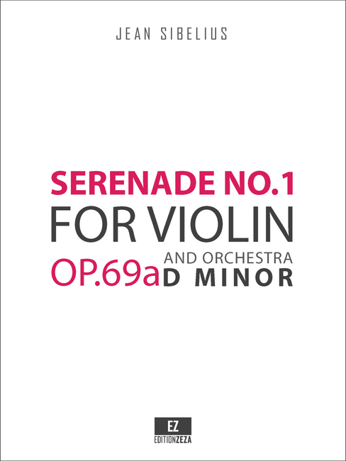 Sibelius, J. - Serenade No.1 in D Major Op.69a for Violin and Orchestra , Score and Parts