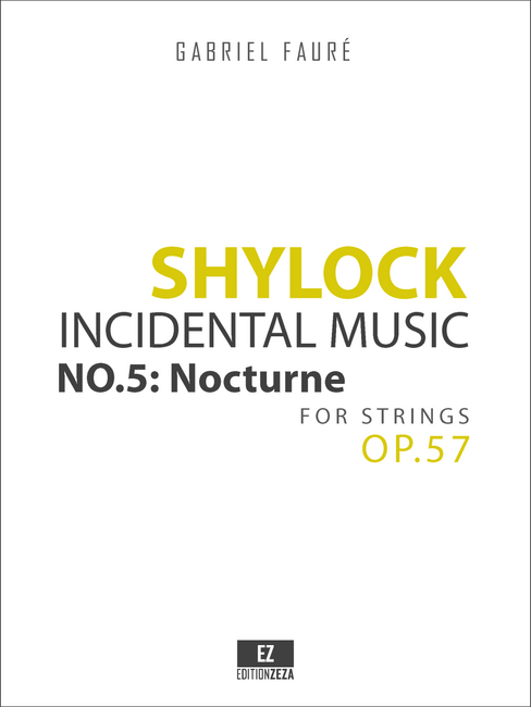 Fauré, G. - Shylock - Incidental Music Op.57 No.5: Nocturne, for Strings
