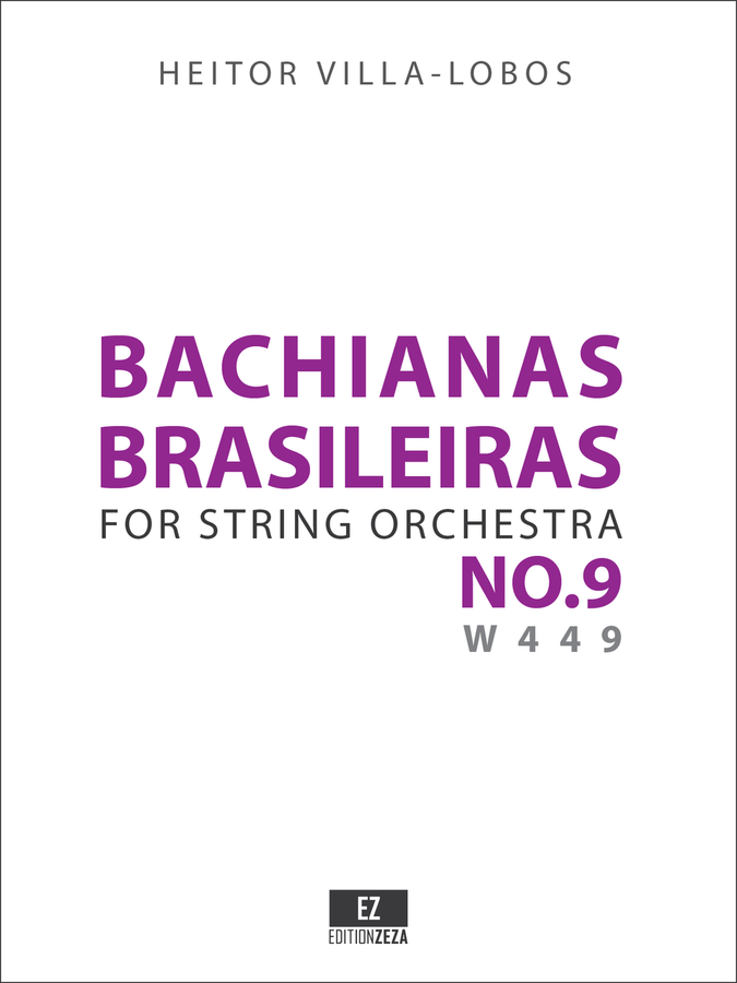 Villa-Lobos Bachianas Brasileiras No.9 for String Orchestra, Score and Parts