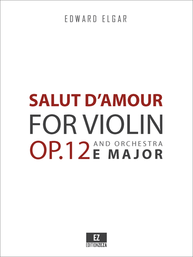 Elgar, E. - Salut d'Amour, in E Major Op.12 for Violin and Orchestra , Score and Parts