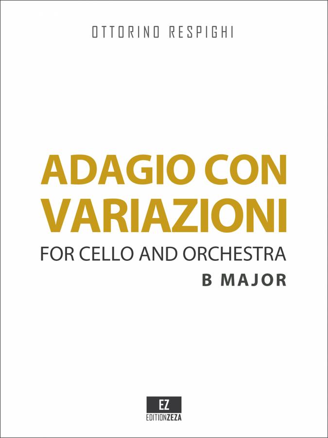 Respighi Adagio con Variazioni for Cello and Orchestra, Score and Parts