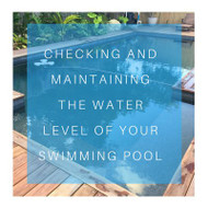 Checking and maintaining the water level of your swimming pool