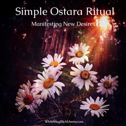 Simple Ostara Ritual - Manifesting New Desires