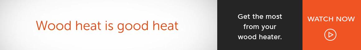 Wood Heat Is Good Heat
