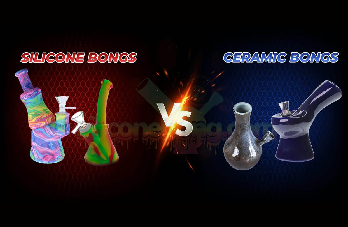 Silicone Bongs vs. Ceramic Bongs