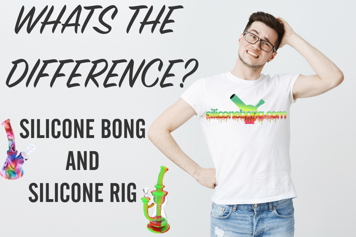 What's the Difference? Silicone Bongs vs. Silicone Rigs
