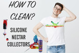 How to Clean a Silicone Nectar Collector