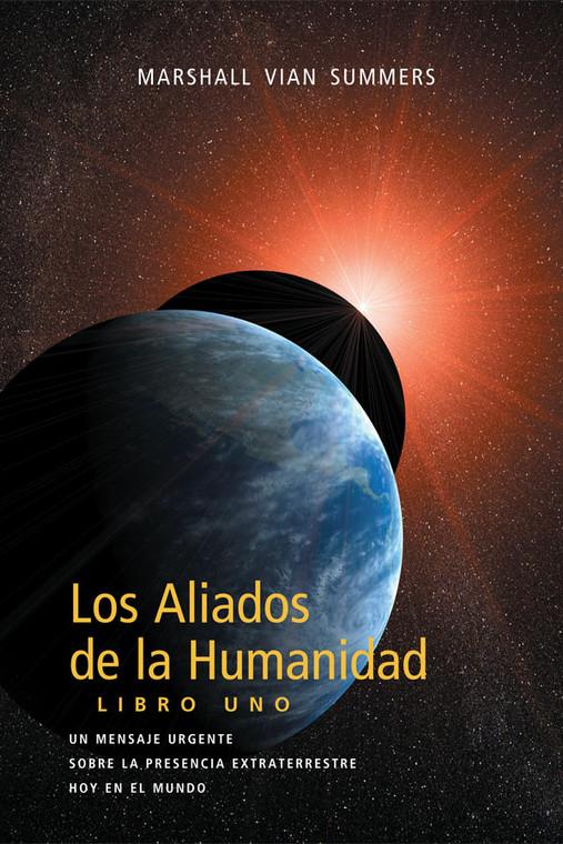 Los Aliados de la Humanidad (The Allies of Humanity I - Spanish Print Book)