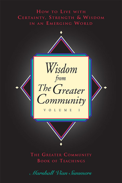 Wisdom from the Greater Community: Volume 1 (English Print Book)